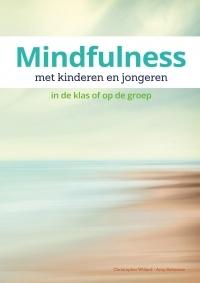 Mindfulness met kinderen en jongeren: In de klas of op de groep