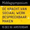 MiddagSymposium De kracht van sociaal werk bespreekbaar maken