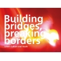 Building bridges, breaking borders